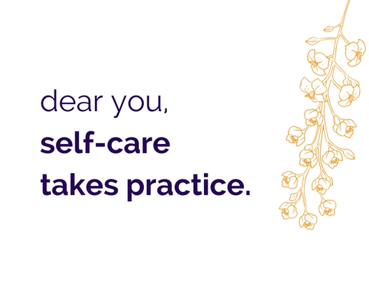 orange flower with purple text: dear you, self-care takes practice